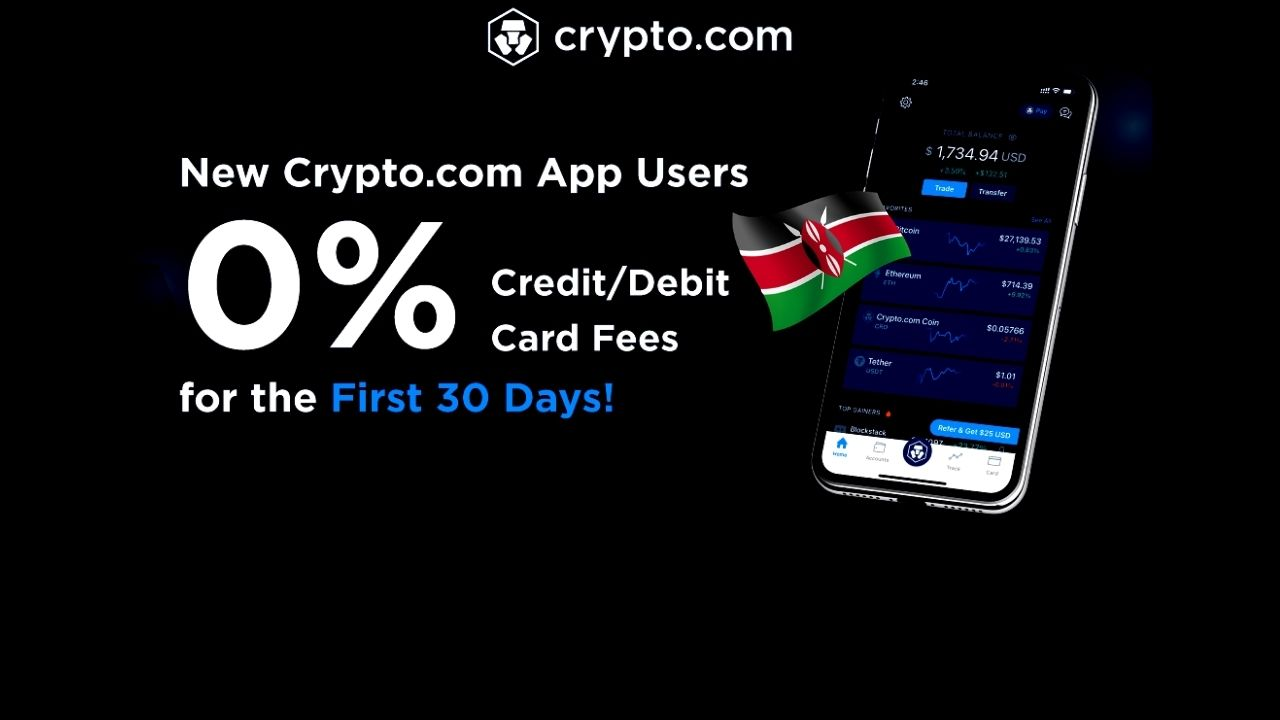 Crypto.com App Now Enables 0% Credit / Debit Card Fees for the First 30 Days in Kenya